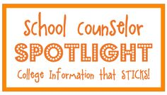 School Counselor Blog: School Counselor Spotlight: College Information that STICKS!