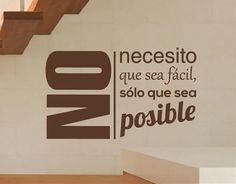 Ebre Vinil #Vinilo de #Pared sobre #Frases No necesito que sea fácil, sólo que sea posible 02731 Words Quotes, Wise Words, Sayings, Favorite Quotes, Best Quotes, Famous Phrases, Positive Phrases, My Workspace, The Ugly Truth