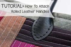How to Attach A Rolled Leather Handle project on Craftsy.com