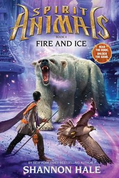 Fire and Ice (Spirit Animals #4) by Shannon Hale -- DELIVERY ESTIMATE Tuesday, July 8, 2014 - Tuesday, July 15, 2014.  Update:  Arrived 7th Jul.  Commenced  completed reading on 7th Jul.