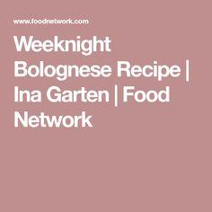 Weeknight Bolognese Recipe | Ina Garten | Food Network