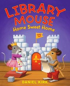 LIBRARY MOUSE: HOME SWEET HOME by Daniel Kirk. in this, the fifth book in this fantastic series, Sam and Sarah have to find a new home when the library undergoes renovations. The attic seems safe enough, but it's just not cozy enough. The two mice search through all the architecture books in the library to find just the right design. A great book about architecture around the world!