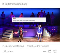 Heathers the Musical  <<< OH my god, this is the best use of that quote!
