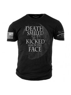 Death Smiled by Grunt Style. Just love these small quotes Funny Shirts, Tee Shirts, Grunt Style, Personalized T Shirts, Casual Elegance, Custom T, Shirt Style, Retro, Cool Outfits