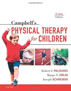 Campbell's : physical therapy for children. 5th ed. http://kmelot.biblioteca.udc.es/record=b1648654~S12*gag https://expertconsult.inkling.com/read/palisano-campbells-physical-therapy-children-5e/videos/cdbc7ecf70c5436780188145186a5124