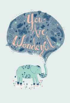 You are Wonderful - Rosie Harbottle - Elephant Image Elephant, Elephant Love, Elephant Art, Elefante Tribal, You Are Wonderful, Collage, Illustrations, Daily Motivation, Belle Photo