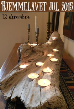 what I want for Xmas. Drift wood with holes for tea lights (sarah)