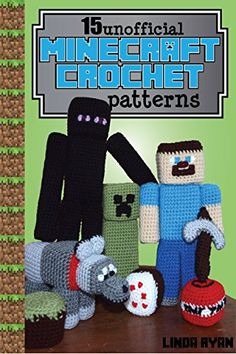 Minecraft Crochet Patterns: 15 Unofficial Projects to Bri...