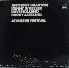 """At Moers Festival"" Anthony Braxton Quartett with Kenny Wheeler Dave Holland Barry Altschul (rling records) 1974"