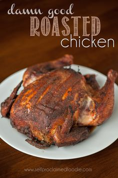 """This Damn Good Roasted Chicken is a moist flavorful mouthwatering chicken that is incredibly easy to make and will make everyone say """"damn that's good"""". Turkey Recipes, Paleo Recipes, New Recipes, Chicken Recipes, Cooking Recipes, Favorite Recipes, Chicken Ideas, Cooking Ideas, Easy Recipes"""