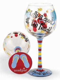 Life is Good at the Beach Wine Glass by Mud Pie Of Course it is!