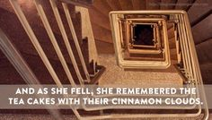 """""""And as she fell, she remembered the tea cakes with their cinnamon clouds."""" #writingprompt #writing #amwriting"""
