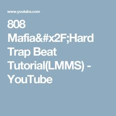 808 Mafia/Hard Trap Beat Tutorial(LMMS) - YouTube