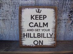 Hey, I found this really awesome Etsy listing at http://www.etsy.com/listing/160789463/wooden-sign-keep-calm-and-get-your