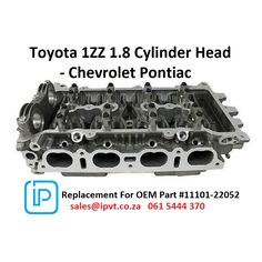 1ZZ-FE Bare Cylinder head For Toyota Celica MR2 Avensis Corolla Verso 1,8Lt Chevy Prizm Pontiac Vibe Email: sales@ipvt.co.za  061 5444 370 Replacement For OEM Part: 11101-22080  11101-22081  11101-22052  11101-22071 #1ZZ #Toyota #Corolla #MR2 #Chevy  #Pontiac  #Internationalparts #IPVT #TSAon3 #International  #Affiliate Toyota Corolla, Toyota Celica, Corolla Verso, Chevy, Chevrolet, Pontiac Vibe, Cylinder Head, Oem Parts, Vehicles