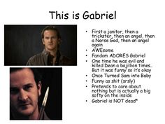 This is Gabriel • First a janitor, then a trickster, then an angel, then a Norse God, then an angel again • AWEsome • Fand...