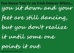 You know you're an irish dancer when... My daughter :)