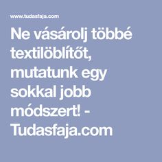 Ne vásárolj többé textilöblítőt, mutatunk egy sokkal jobb módszert! - Tudasfaja.com Kids And Parenting, Cleaning Hacks, Neon, Ideas, Creative, Neon Colors, Thoughts, Neon Tetra