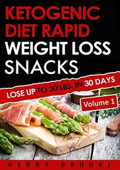 Ketogenic Diet: Rapid Weight Loss Snacks VOLUME 1: Lose Up To 30 Lbs. In 30 Days  (Free eBook with Download).   Read the rest of this entry » http://diet.weight-loss-infos.com/?p=32939