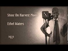 Ethel Waters - Shine On Harvest Moon (1931)
