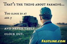 That's the thing about farming...you clock in at age 5 and never truly clock out.