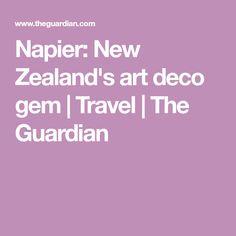 Napier: New Zealand's art deco gem | Travel | The Guardian