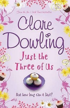 Just the Three of Us, by Clare Dowling.