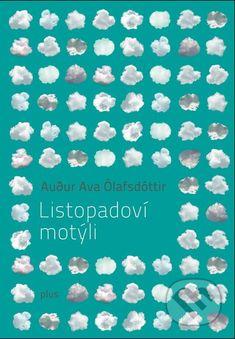 Kniha: Listopadoví motýli (Audur Ava Ólafsdóttir). Nakupujte knihy online vo vašom obľúbenom kníhkupectve Martinus!