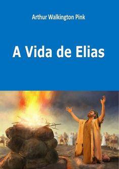 "Cover of ""A vida de elias arthur walkington pink"" Elias Biblia, Lares, Grays Anatomy, Books, Pink, Good Books, Books Online, Christ, Authors"