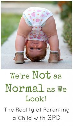 Things might look normal from the outside, but when your child has sensory processing disorder (SPD) normal is a distant memory.