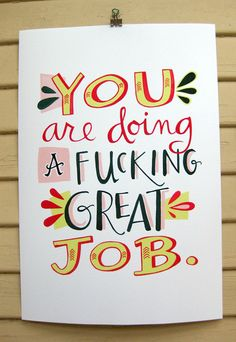You Are Doing A F Great Job Print by emilymcdowelldraws, $30.00