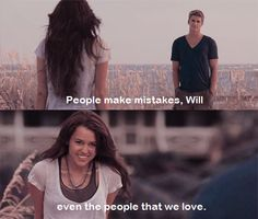 """People Make Mistakes Will, Even The People That We Love"" -Ronnie. The Last Song by Nicholas Sparks Movies Quotes, Film Quotes, Song Quotes, Qoutes, Miley Cyrus, Love Movie, Movie Tv, Liam Y Miley, Dramas"