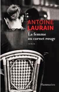 2015, Antoine Laurain, La femme au carnet rouge (+++)