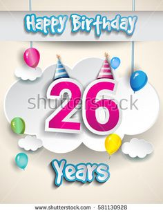 26th birthday Celebration Design, with clouds and balloons. Design greeting card and invitation for the celebration party of twenty six years anniversary