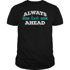 """Always look Ahead. Cute vintage T-Shirts """"Quotes"""". Every day, new awesome projects with cool design. In stock: - T-Shirts, Hoodies & Sweatshirts, Long Sleeve Tees, Tank Tops. - 100% Cotton. Comfortable, top quality apparel. - High-quality products from SunFrog. SunFrog products are printed in the U.S.A. on authentic high-quality garments and satisfaction is 100% guaranteed. Shop The Look: https://www.sunfrog.com/iBruster/Quotes"""
