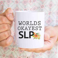 "Speech therapy gift ideas, ""Worlds okayest SLP"" coffee mug, slp gift ideas, gifts for speech therapists, gift for speech pathologist MU174 by artRuss on Etsy"