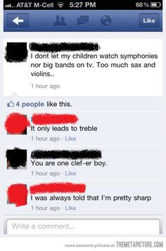my sense of humor is ridiculous lol only I would think this is funny Music Puns, Music Humor, Orchestra Humor, Music Sayings, Lol, Haha Funny, Funny Stuff, Funny Things, Funny Shit
