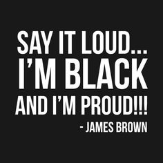 Shop Say it loud. I'm Black and I'm Proud black power t-shirts designed by UrbanLifeApparel as well as other black power merchandise at TeePublic. Melanin Quotes, Black Lives Matter Quotes, Refugees, Black Quotes, Black History Facts, Empowerment Quotes, Power To The People, Black Pride, James Brown