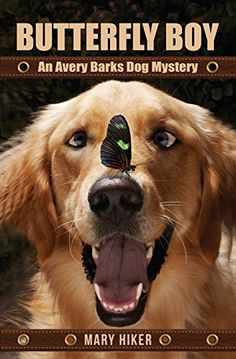 Butterfly Boy: An Avery Barks Dog Mystery (Avery Barks Dog Mysteries) (Volume 1) by Mary Hiker http://www.amazon.com/dp/1502931176/ref=cm_sw_r_pi_dp_nKMRvb148T8TN