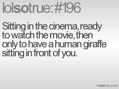 This just happened when my husband and I went to the movies! Damn people