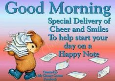 Good Morning, Special Delivery Of Cheer And Smiles Good Morning Funny Pictures, Good Morning Friends Quotes, Good Morning Image Quotes, Good Day Quotes, Good Morning Inspirational Quotes, Morning Greetings Quotes, Good Morning Picture, Good Morning Messages, Morning Sayings
