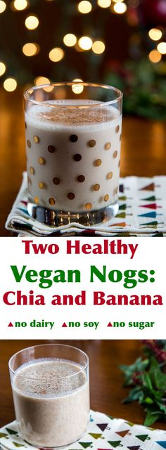 "One recipe, two vegan nogs! Make this delicious, dairy-free ""egg""nog with wither chia seeds or bananas for a healthy treat. It's sweetened with dates so no refined sugar!"