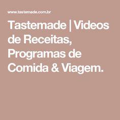 Tastemade   Videos de Receitas, Programas de Comida & Viagem.