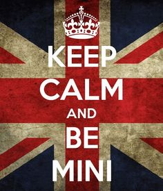 Keep calm and be mini, mini cooper, bmw