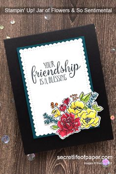 Stampin' Up! Jar of Flowers and So Sentimental Bundle.  #stampinup #jarofflowersbundle #cardmaking #stampinupcards Birthday Quotes, Birthday Cards, Love Jar, Friendship Cards, Creative Cards, Diy Cards, Stampin Up Cards, Cardmaking, Projects To Try