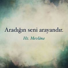 Aradığımmmmmm Rumi Quotes, Life Quotes, Meaningful Lyrics, Islam, Good Sentences, Life Changing Quotes, New Thought, More Than Words, Quotes About God