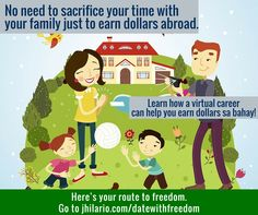 No need to sacrifice your time with your family just to earn dollars abroad  Learn how a virtual career can help you earn dollars sa bahay!  Here's your route to freedom. Go to http://jhilario.com/datewithfreedom