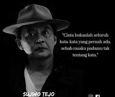 10 Sujiwo Tejo Ideas Quotes Today Quotes Wonder Quotes