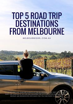 TOP 5 ROAD TRIP DESTINATIONS FROM MELBOURNE
