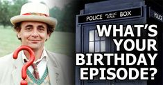 My episode is 'Survival - Part 3'. It features the 7th Doctor (Sylvester McCoy, 1987-89) [its the closest episode to my birthday]
